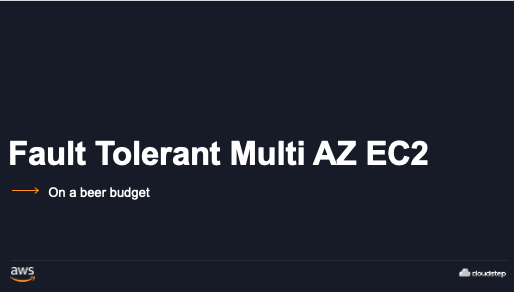 Fault Tolerant Multi AZ EC2, On a beer budget – live from AWS Meetup